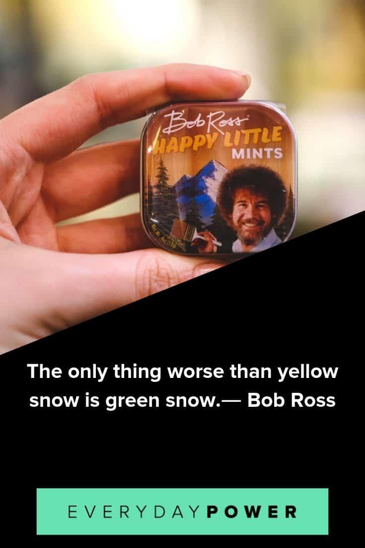 memorable Bob Ross quotes