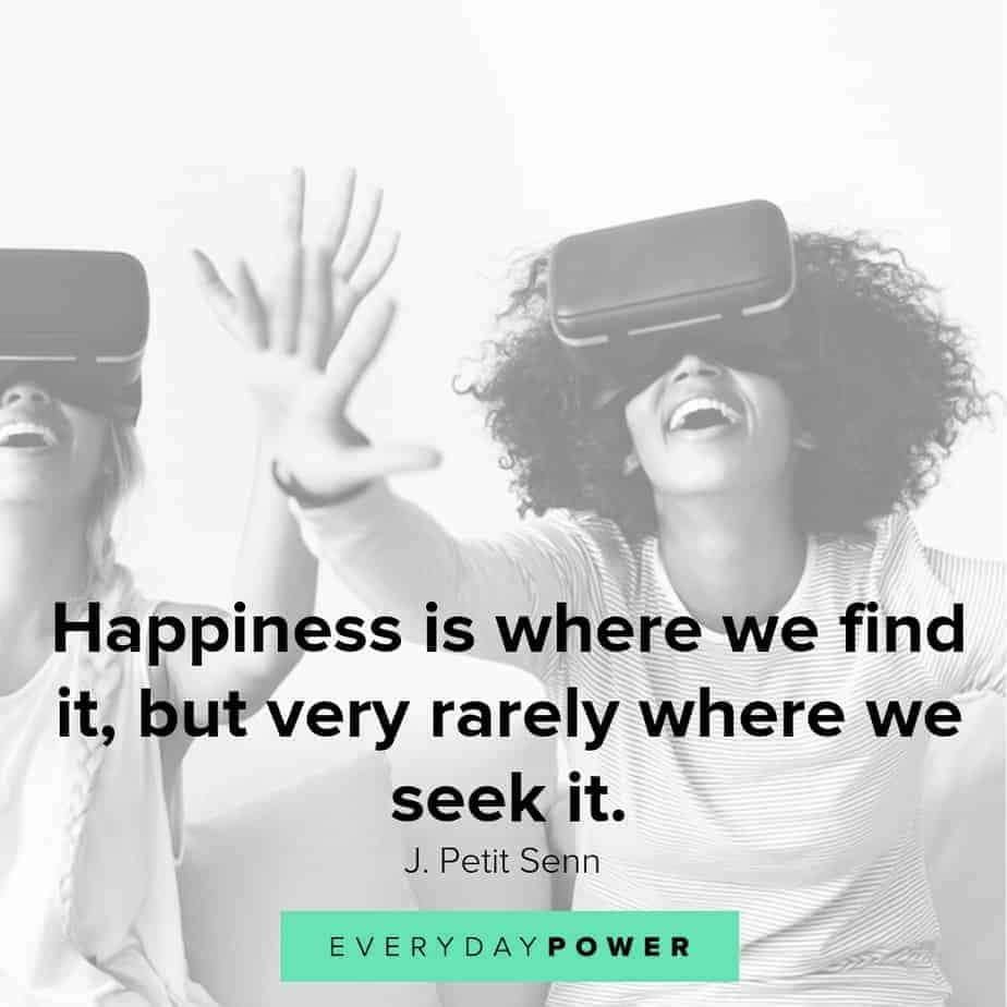 quotes about being happy and where we seek it
