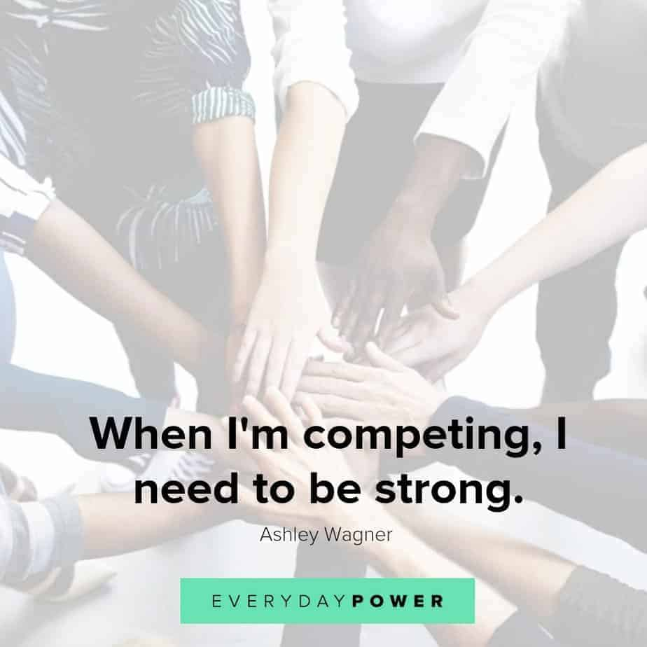 quotes about being strong when competing