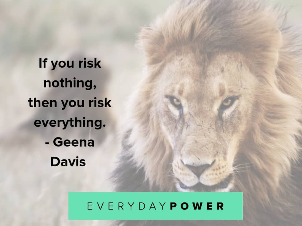50 Quotes About Taking Risks To Inspire Your Inner Lion Everyday Power