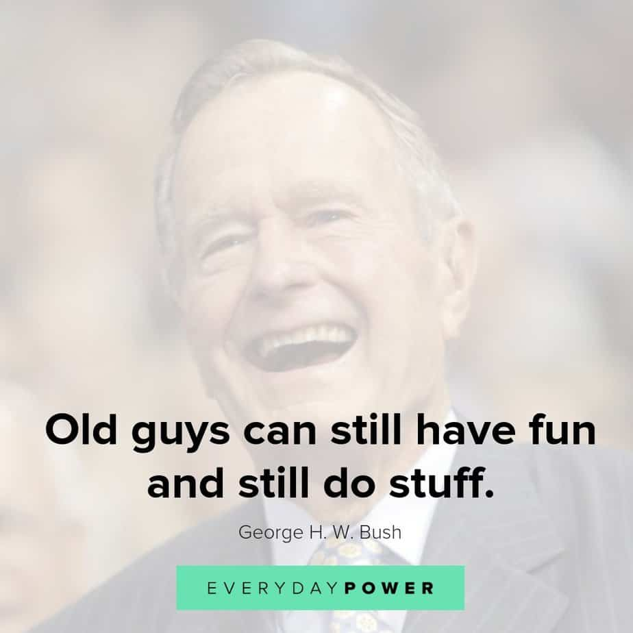 george hw bush quotes on having fun