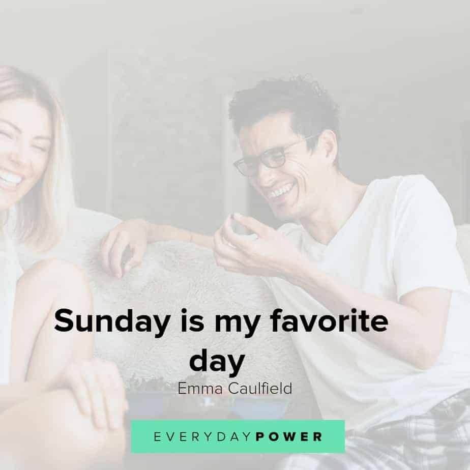Sunday Quotes Celebrating the Upcoming Week