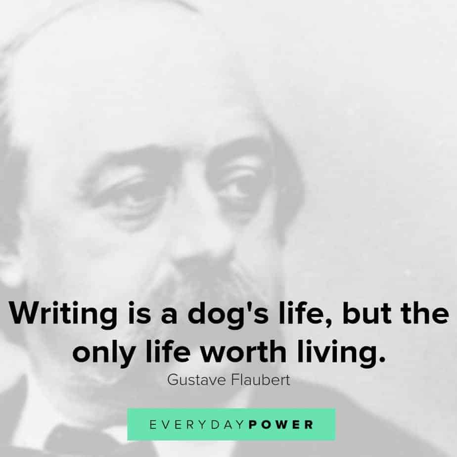 Gustave Flaubert quotes celebrating life and writing