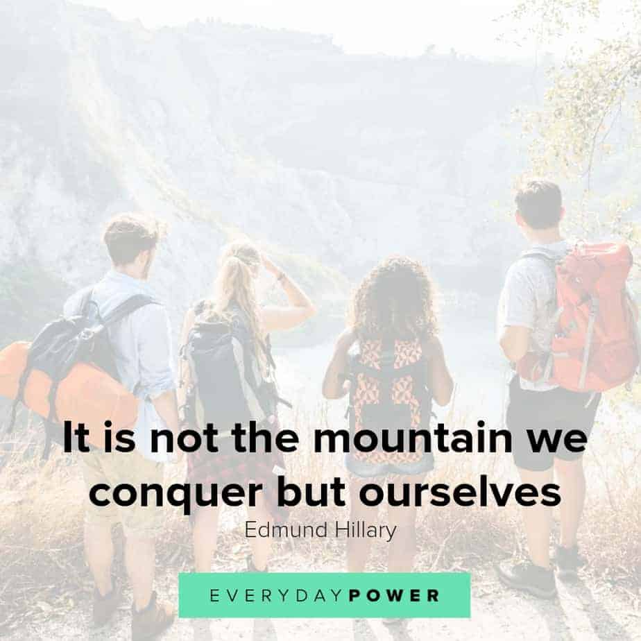 Mountain quotes to inspire you to keep climbing the mountains you face in your life