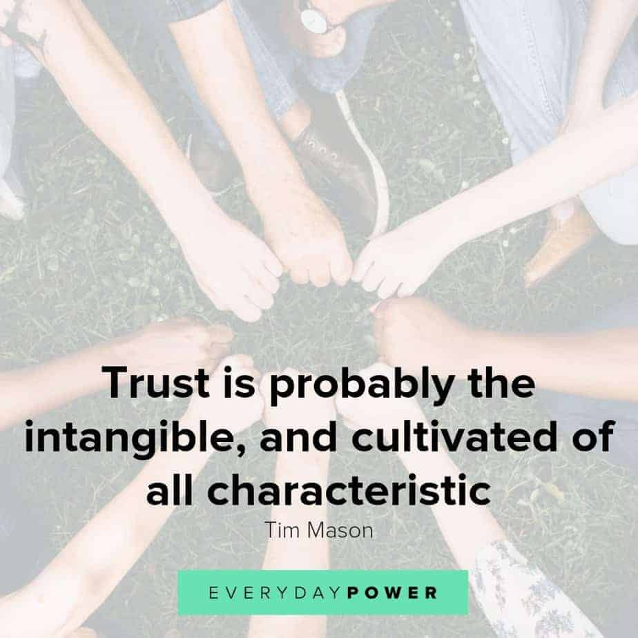 Trust quotes to help you keep it at the forefront of everything you do