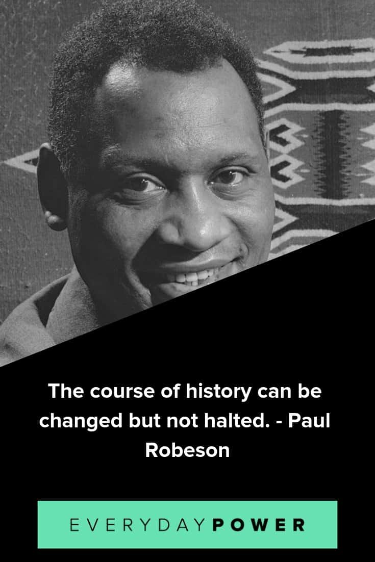 Paul Robeson quotes on peace, justice and responsibility