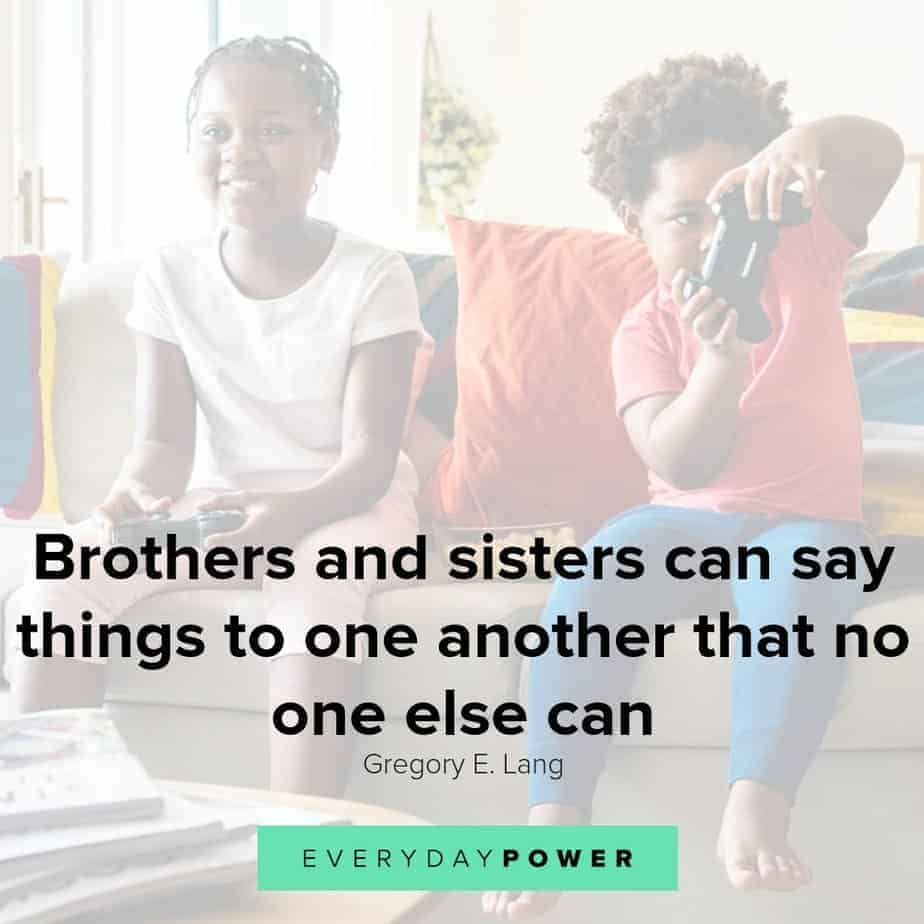 Sibling quotes celebrating brothers and sisters