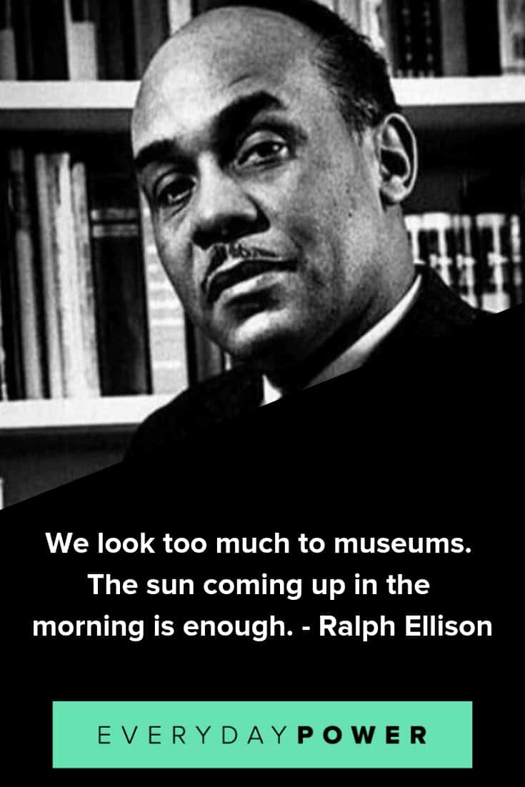 Ralph Ellison quotes to inspire success and greatness
