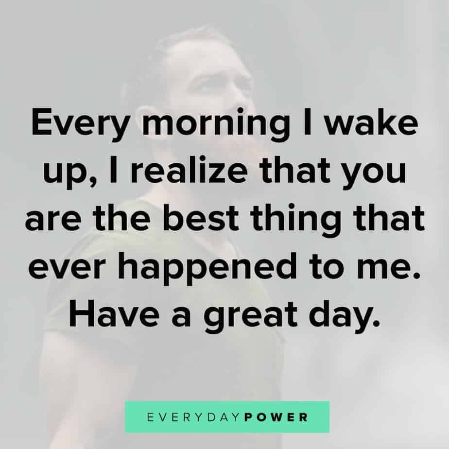 Goodmorning Quotes For Him to make him smile