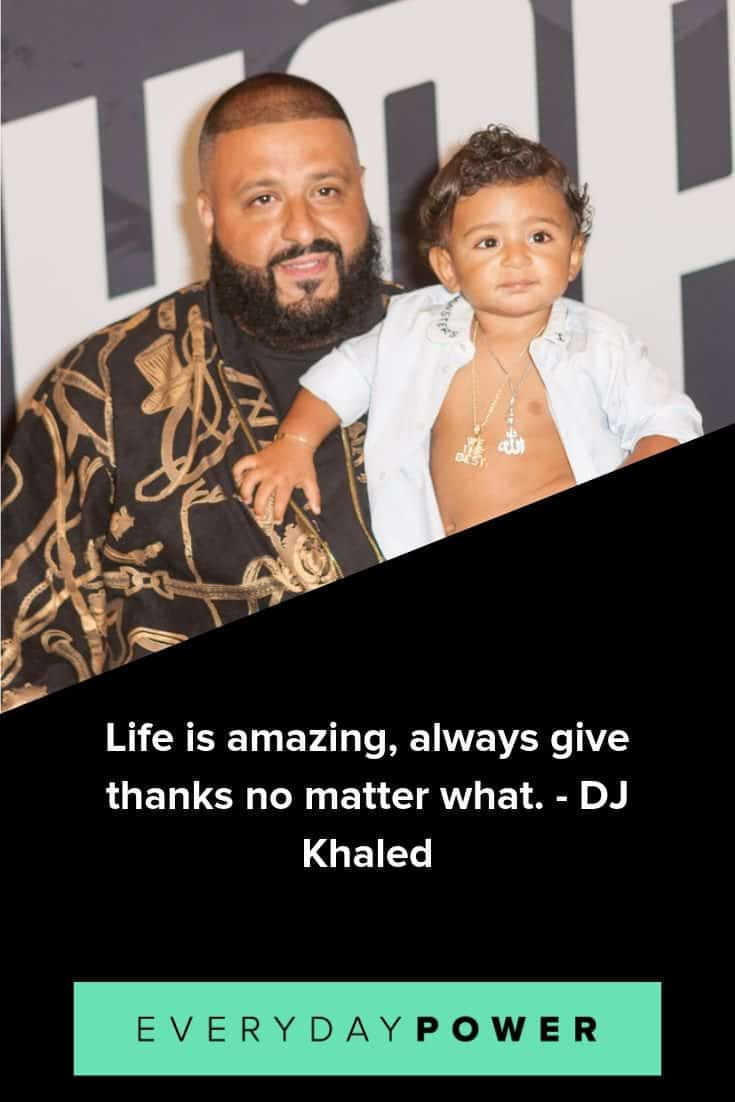 DJ Khaled quotes on enjoying life