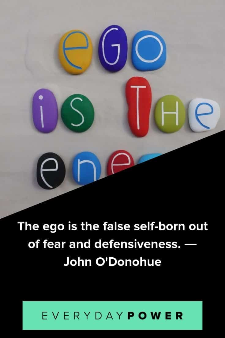 Ego quotes examining pride, confidence and purpose