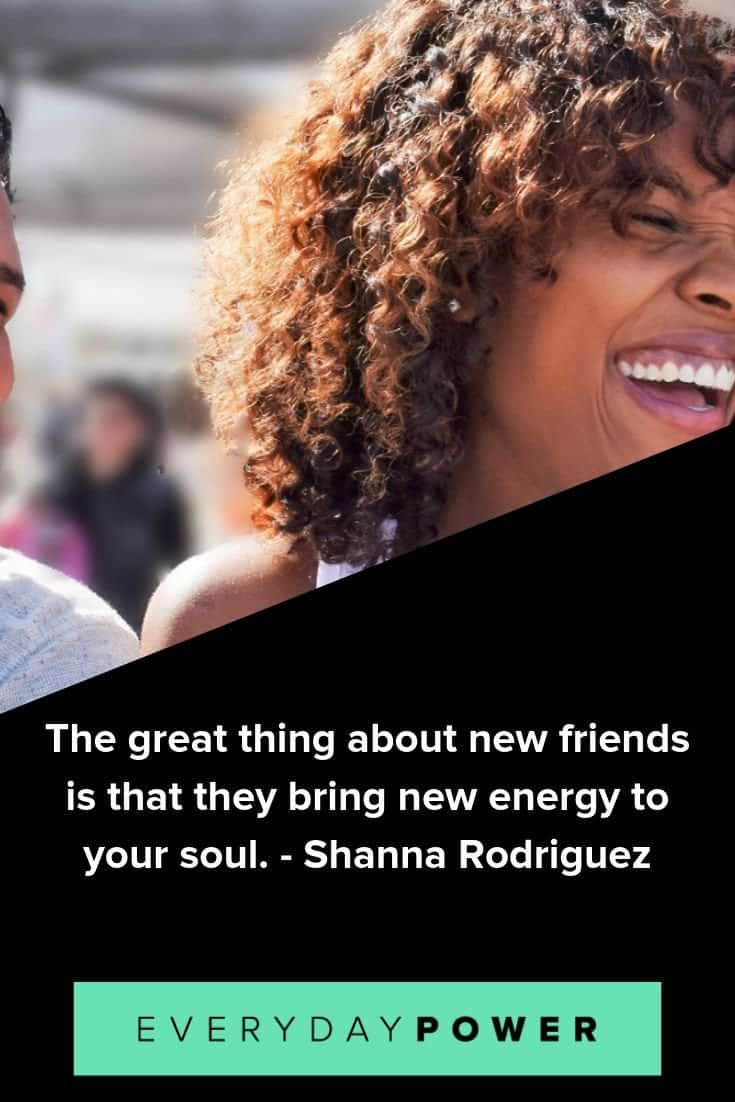 New friends quotes celebrating our ability to make adult friends