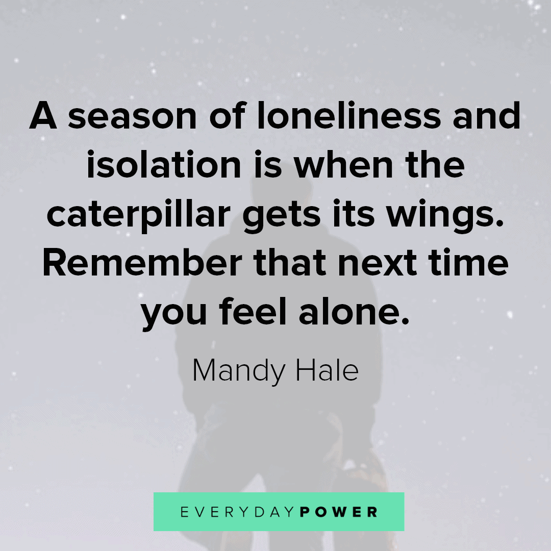 175 Lonely Quotes | Feeling Loneliness & Being Alone