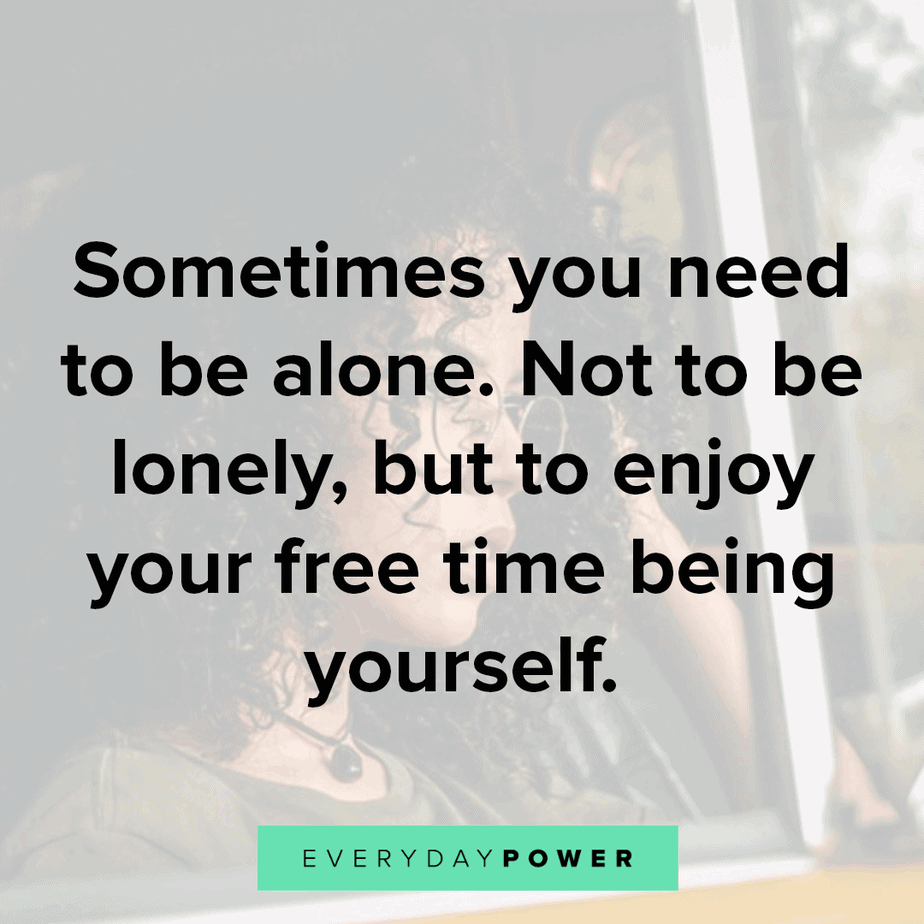 lonely quotes on enjoying your free time