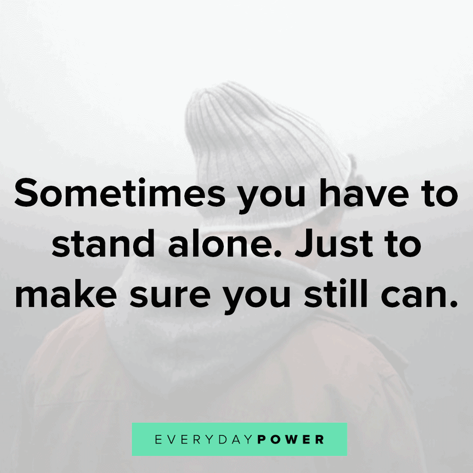 lonely quotes on standing alone