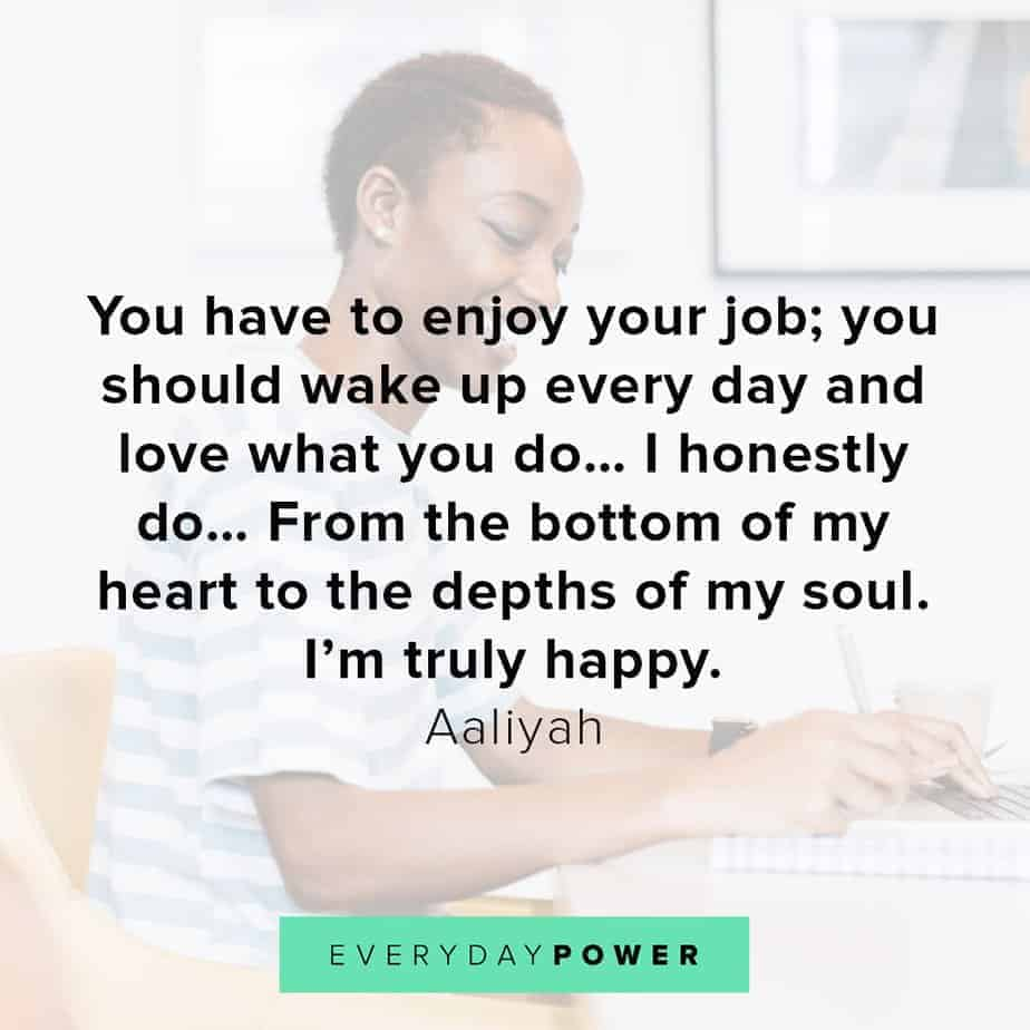 Aaliyah Quotes on work