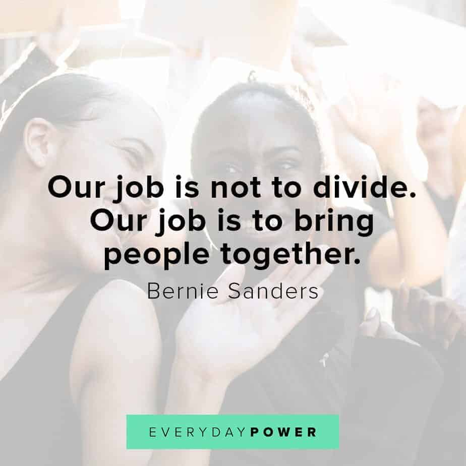 Bernie Sanders quotes on bringing people together
