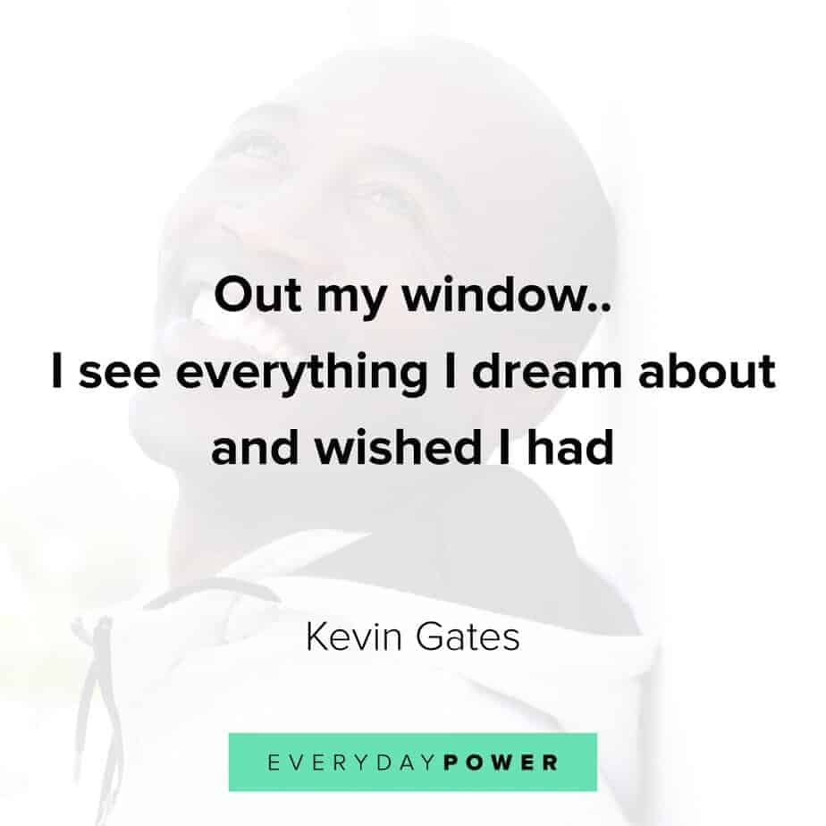 Kevin Gates Quote about dreams