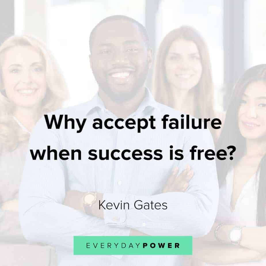 Kevin Gates Quotes on accepting failure