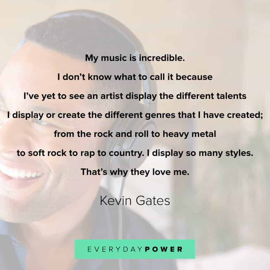 Kevin Gates Quotes about talent