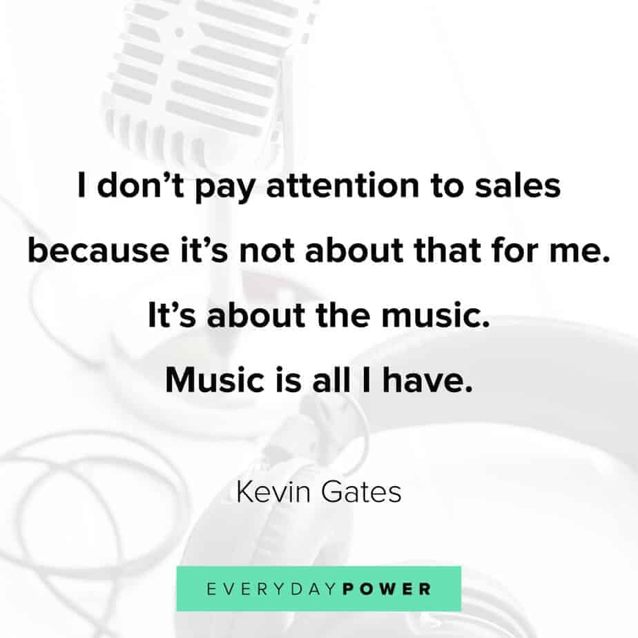 Kevin Gates Quotes about sales