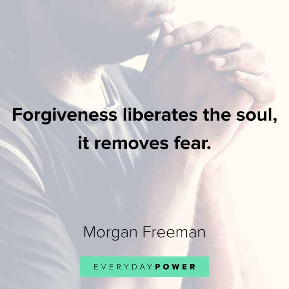 Morgan Freeman Quotes about forgiveness