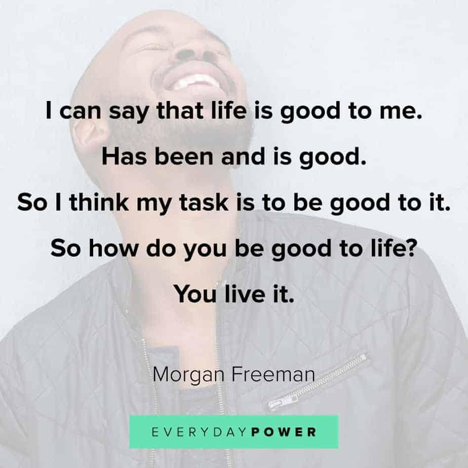 Morgan Freeman Quotes on life