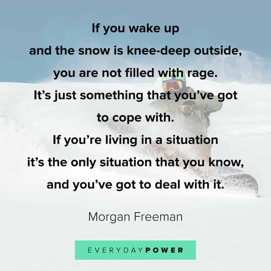 Morgan Freeman Quotes on living