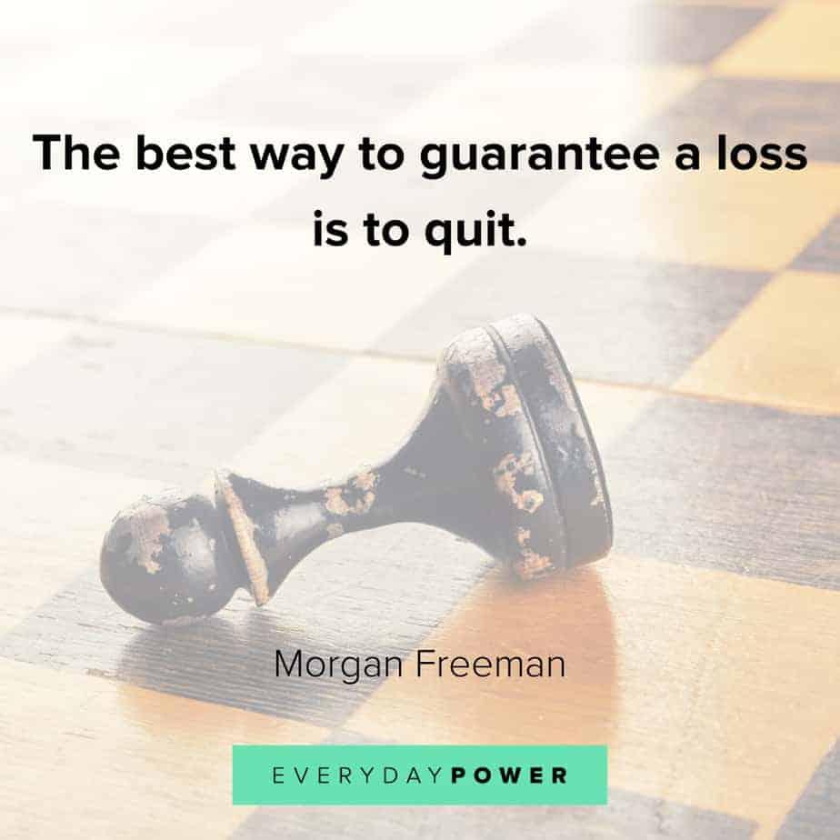 Morgan Freeman Quotes on quitting