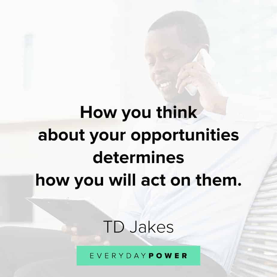 TD Jakes Quotes about opportunities