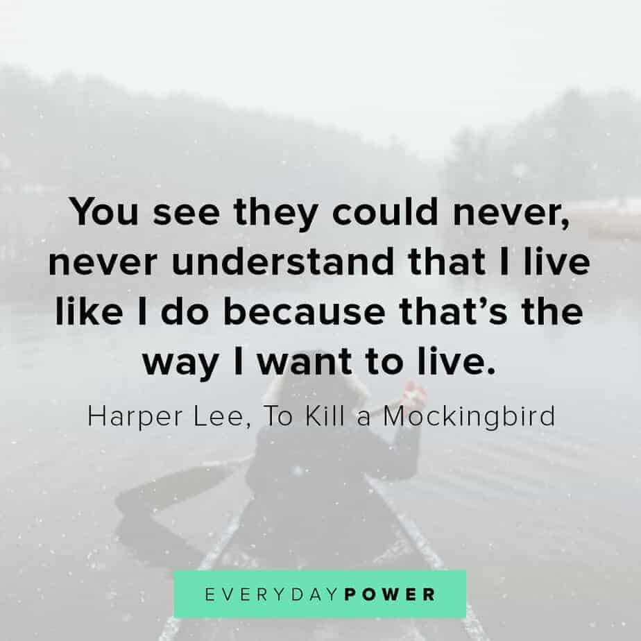 To Kill a Mockingbird Quotes on living the way you want to