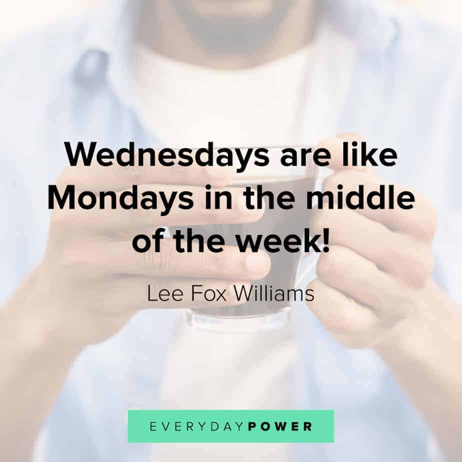 Wednesday Quotes about midweek