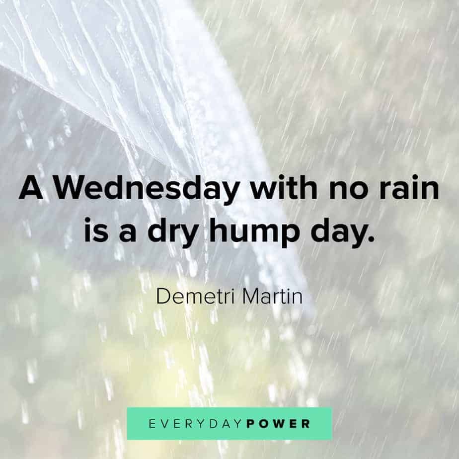 Wednesday Quotes about dry days