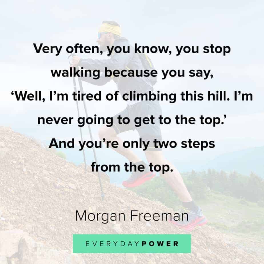 Morgan Freeman Quotes about reaching the top