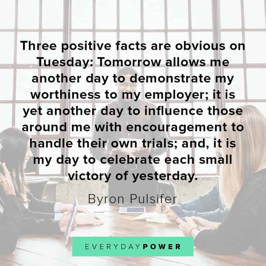 Tuesday quotes about positive facts