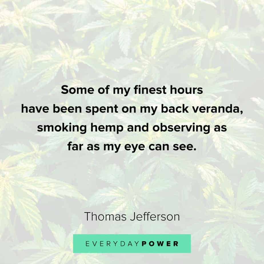 Weed Quotes about smoking hemp