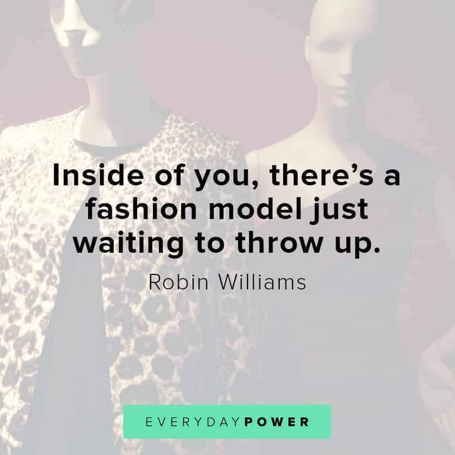 Robin Williams quotes on fashion models