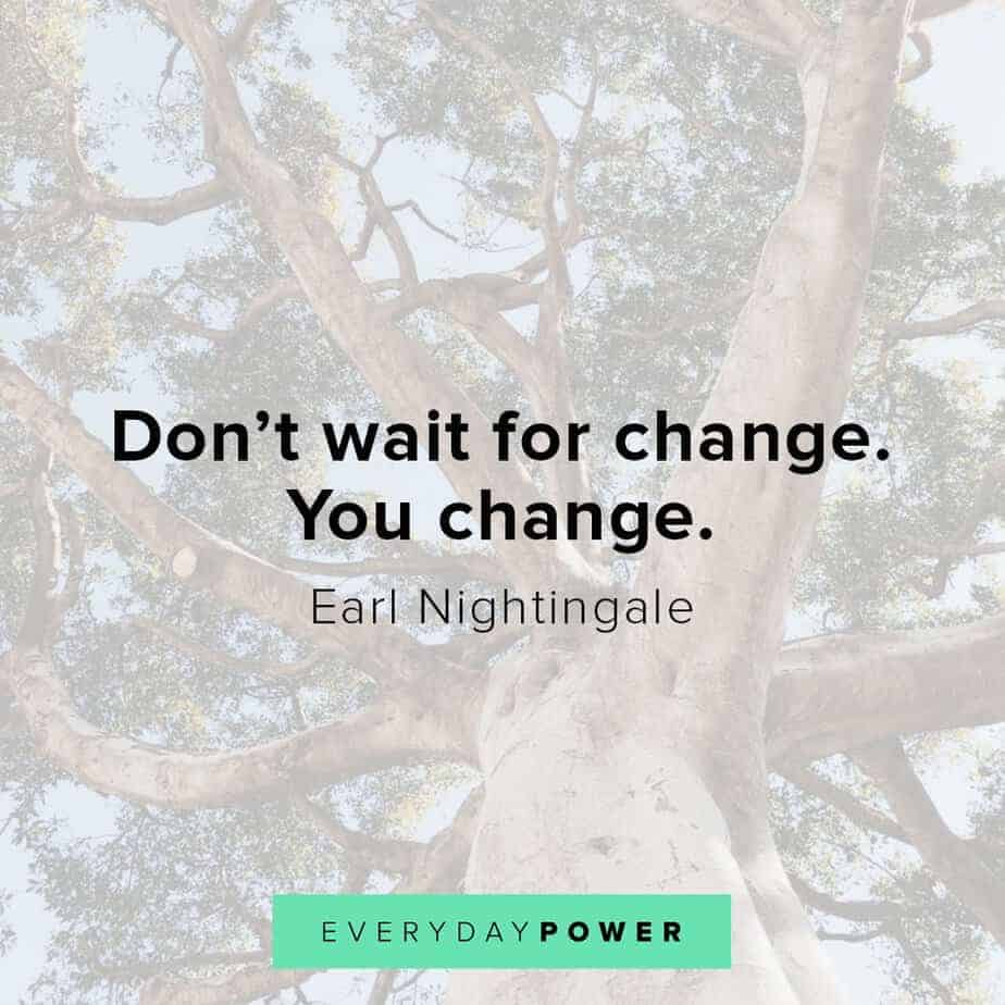 Earl Nightingale Quotes on change