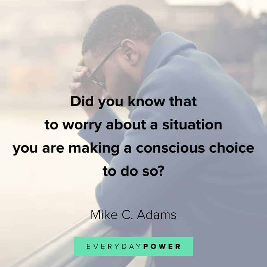 quotes about choices and worry