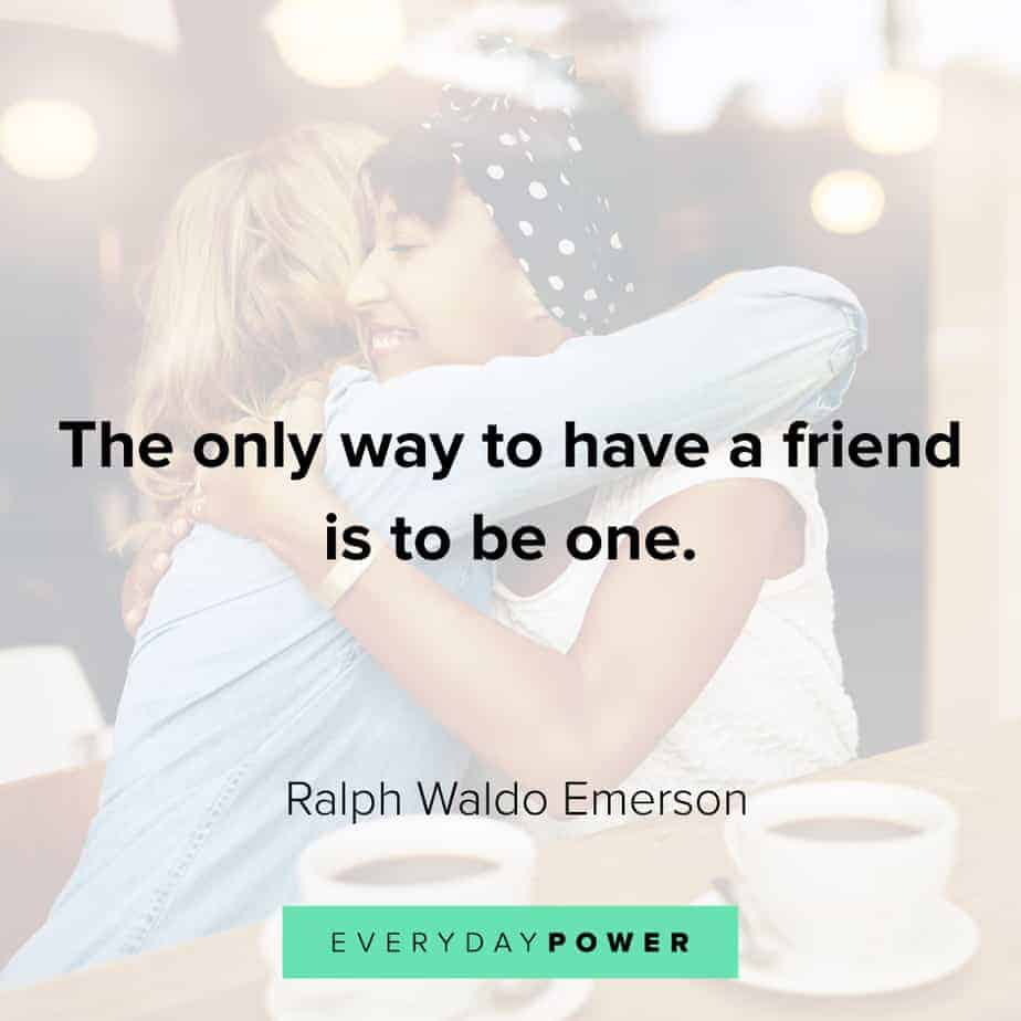 Friendship quotes on how to be a friend