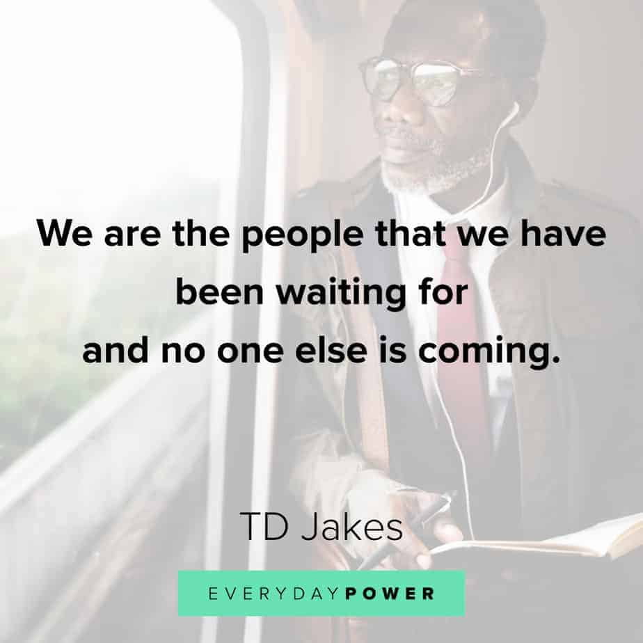 TD Jakes Quotes about becoming your best self