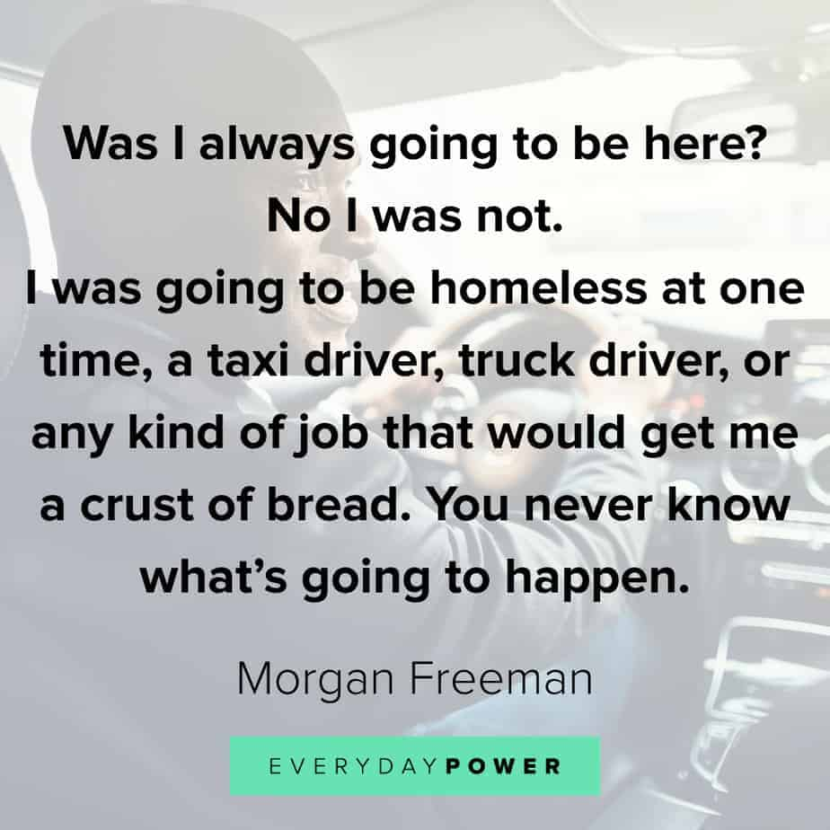 Morgan Freeman Quotes to uplift you