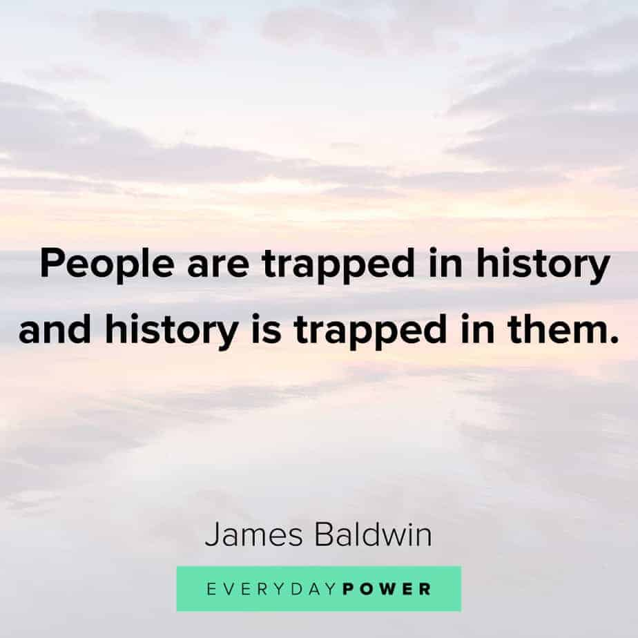 James Baldwin quotes on history