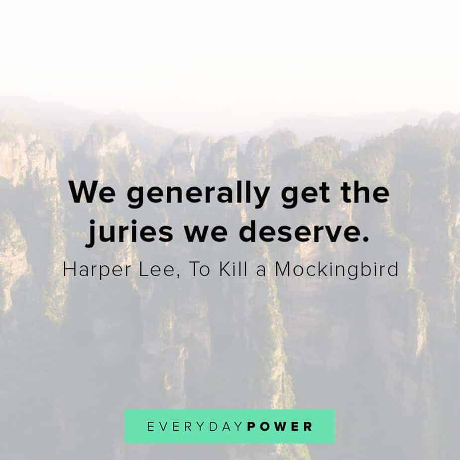 To Kill a Mockingbird Quotes on getting what we deserve