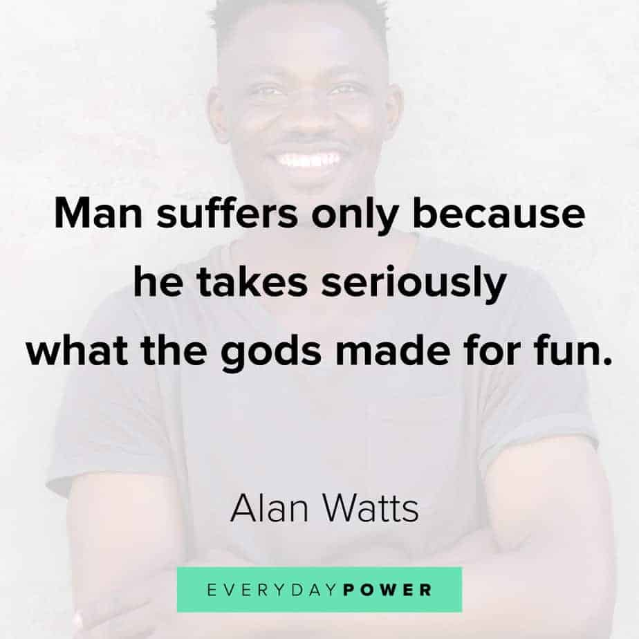 Alan Watts Quotes that will change the way you think