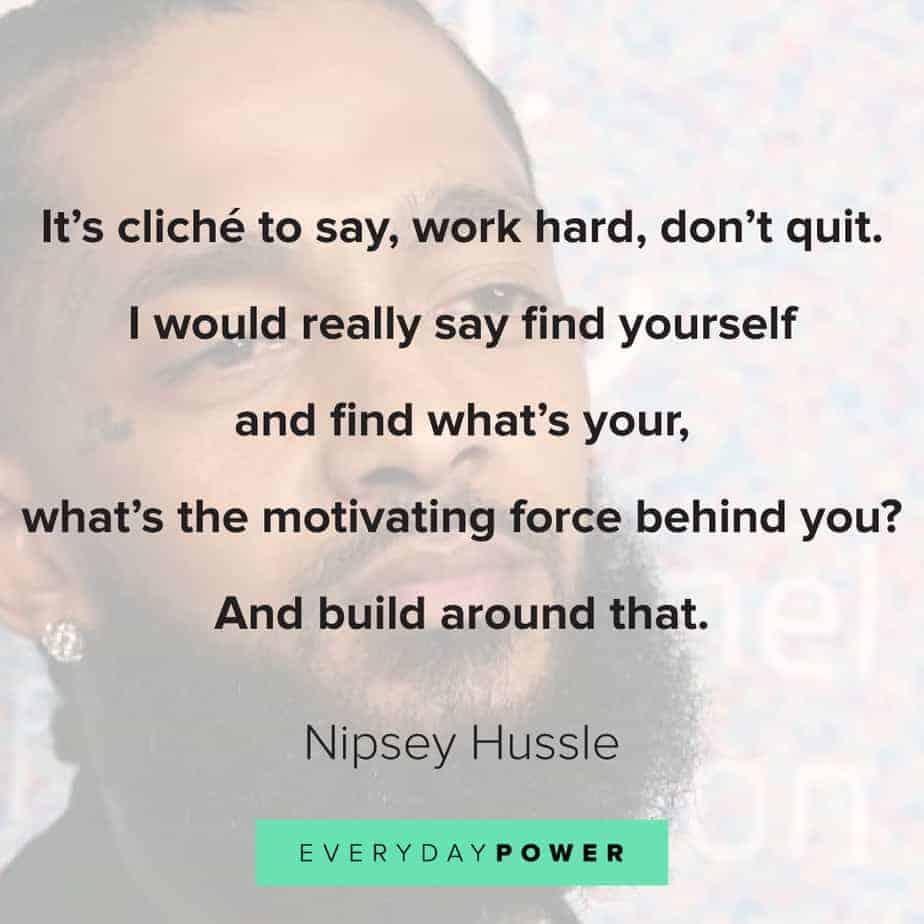 Nipsey Hussle quotes to motivate you