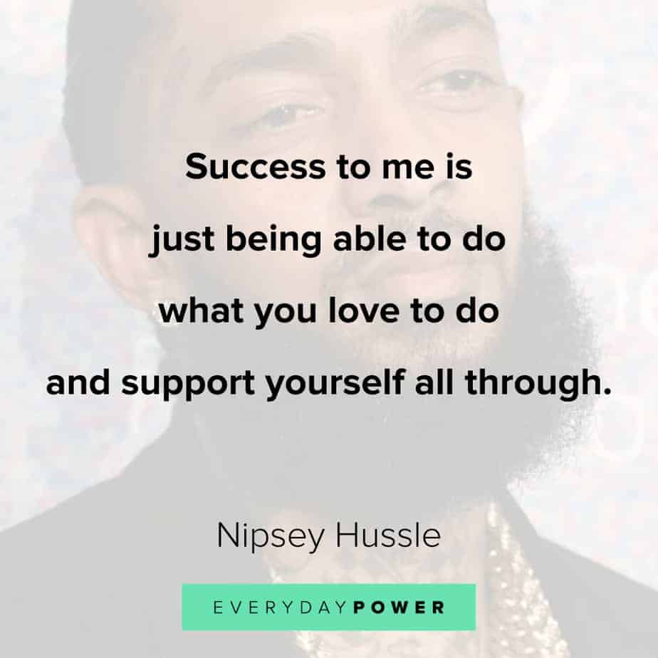 Nipsey Hussle quotes about success