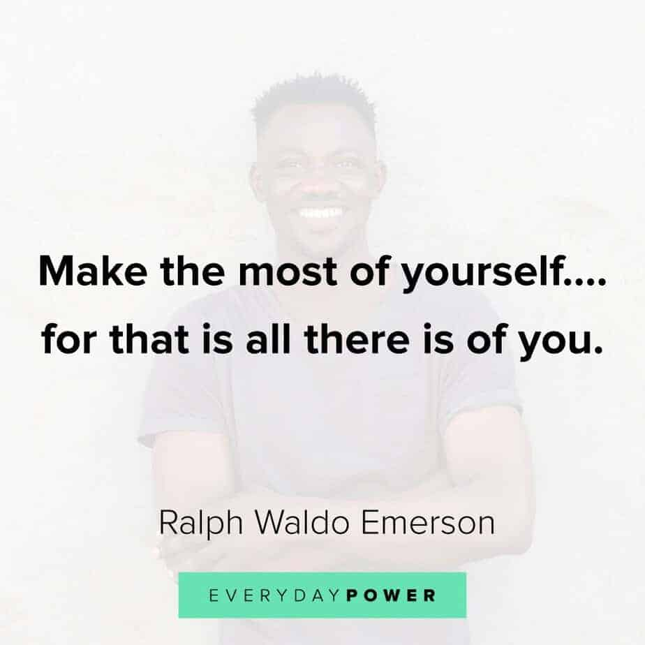 Ralph Waldo Emerson quotes on making the most of yourself