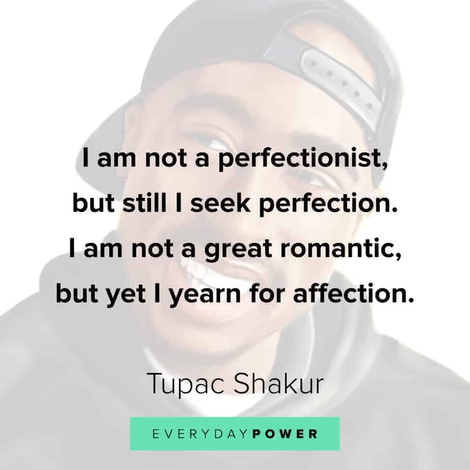 Tupac Quotes about perfectionism