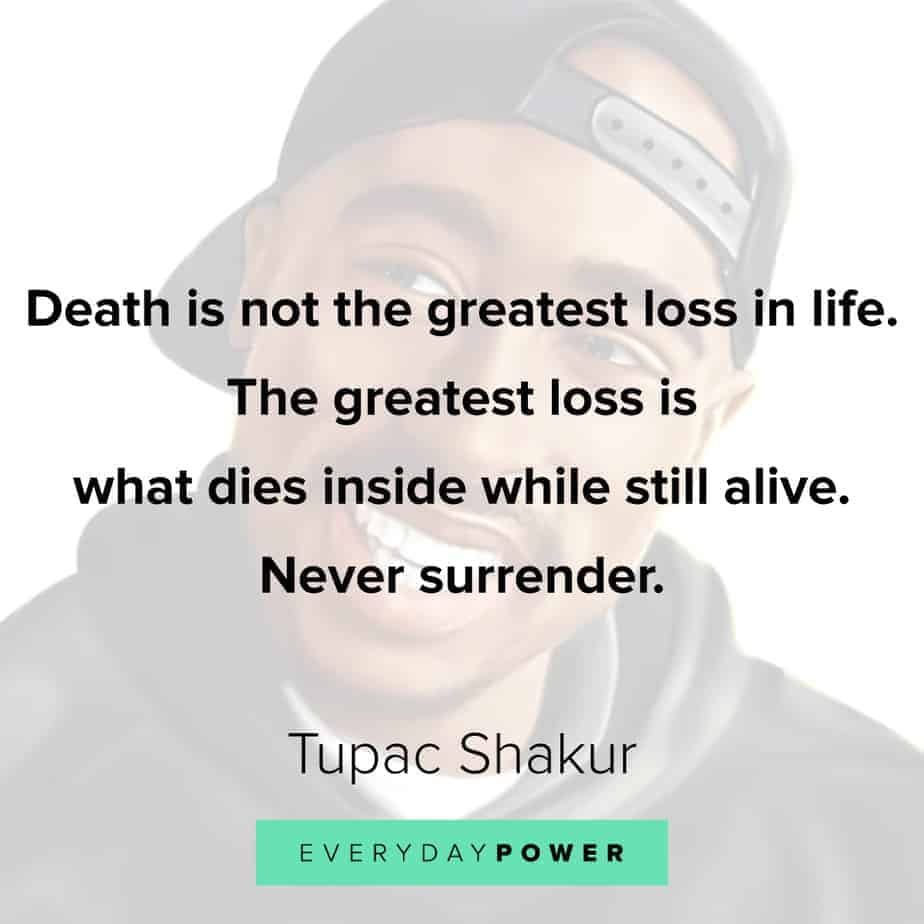 Tupac Quotes about loss